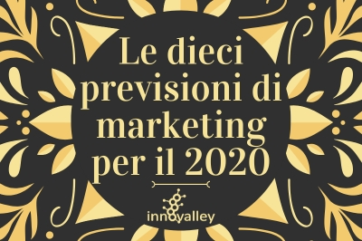Le dieci previsioni di marketing per il 2020